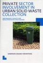 Private Sector Involvement in Urban Solid Waste Collection - UNESCO-IHE PhD Thesis