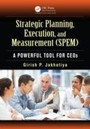 Strategic Planning, Execution, and Measurement (SPEM) - A Powerful Tool for CEOs