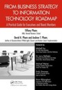 From Business Strategy to Information Technology Roadmap - A Practical Guide for Executives and Board Members