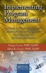 Implementing Program Management - Templates and Forms Aligned with the Standard for Program Management, Third Edition (2013) and Other Best Practices
