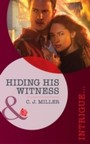 Hiding His Witness (Mills & Boon Intrigue)