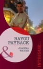 Bayou Payback (Mills & Boon Intrigue)
