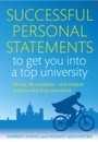 Successful Personal Statements to Get You into a Top University - 50 Real-life Examples and Analysis to Show Why They Succeeded