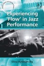Experiencing 'Flow' in Jazz Performance