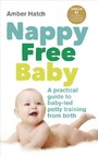 Nappy Free Baby - A practical guide to baby-led potty training from birth
