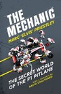 Mechanic - The Secret World of the F1 Pitlane