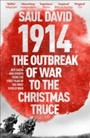 1914: The Outbreak of War to the Christmas Truce - Key Dates and Events from the First Year of the First World War
