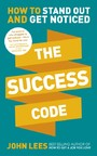 Success Code - How to Stand Out and Get Noticed
