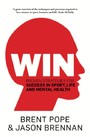 Win - Proven Strategies for Success in Sport, Life and Mental Health.