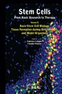 Stem Cells: From Basic Research to Therapy, Volume 1 - Basic Stem Cell Biology, Tissue Formation during Development, and Model Organisms