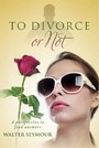 To Divorce or Not - A Perspective to Find Answers