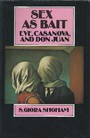 Sex as Bait - Eve, Casanova and Don Juan