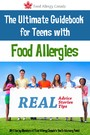 The Ultimate Guidebook for Teens With Food Allergies - Real Advice, Stories and Tips