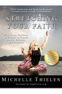 Stretching Your Faith - Practicing Postures of Prayer to Create Peace, Balance and Freedom