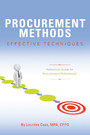 Procurement Methods: Effective Techniques - Reference Guide for Procurement Professionals