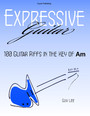 Expressive Guitar - 100 Guitar Riffs in the Key of Am