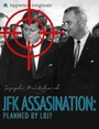 JFK Assassination: Planned by LBJ?