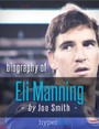 Eli Manning: A Biography