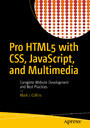 Pro HTML5 with CSS, JavaScript, and Multimedia - Complete Website Development and Best Practices