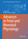 Advances in Fetal and Neonatal Physiology - Proceedings of the Center for Perinatal Biology 40th Anniversary Symposium