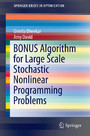 BONUS Algorithm for Large Scale Stochastic Nonlinear Programming Problems
