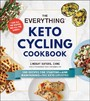 Everything Keto Cycling Cookbook - 300 Recipes for Starting--and Maintaining--the Keto Lifestyle