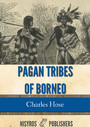 Pagan Tribes of Borneo