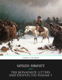 The Bonaparte Letters and Despatches Volume 1