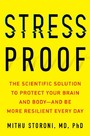 Stress-Proof - The Scientific Solution to Protect Your Brain and Body--and Be More Resilient Every Day