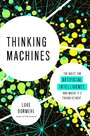 Thinking Machines - The Quest for Artificial Intelligence--and Where It's Taking Us Next