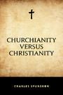 Churchianity versus Christianity
