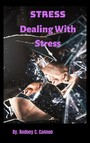 Stress - Dealing With Stress