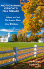 Photographing Vermont's Fall Foliage - Where to Find the Iconic Shots - 2nd Edition