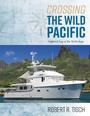 Crossing the Wild Pacific - Captain's Log of the Yacht Argo