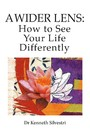 A Wider Lens: How to See Your Life Differently