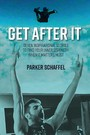 Get After It - Seven Inspirational Stories to Find Your Inner Strength When It Matters Most