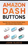Amazon Dash Buttons - Reorder your favorite Amazon items with Amazon Dash Buttons
