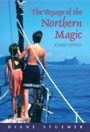 Voyage of the Northern Magic - A Family Odyssey