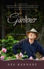 Way of a Gardener - A Life's Journey
