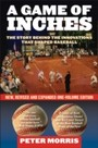 Game of Inches - The Stories Behind the Innovations That Shaped Baseball: The Game on the Field
