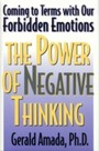 Power of Negative Thinking - Coming to Terms with our Forbidden Emotions