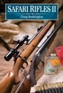 Safari Rifles II - Doubles, Magazine Rifles, and Cartridges for African Hunting