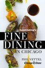 Good Eating's Fine Dining in Chicago - The Chicago Tribune Guide to the City's Top-Rated Restaurants