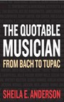 Quotable Musician - From Bach to Tupac