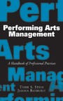Performing Arts Management - A Handbook of Professional Practices