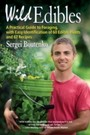 Wild Edibles - A Practical Guide to Foraging, with Easy Identification of 60 Edible Plants and 67 Recipes