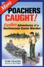 More Poachers Caught! - Further Adventures of a Northwoods Game Warden