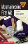 Mountaineering First Aid - A Guide to Accident Response and First Aid Care, 5th Ed.