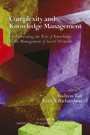 Complexity and Knowledge Management - Understanding the Role of Knowledge in the Management of Social Networks