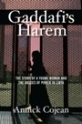 Gaddafi's Harem - The Story of a Young Woman and the Abuses of Power in Libya